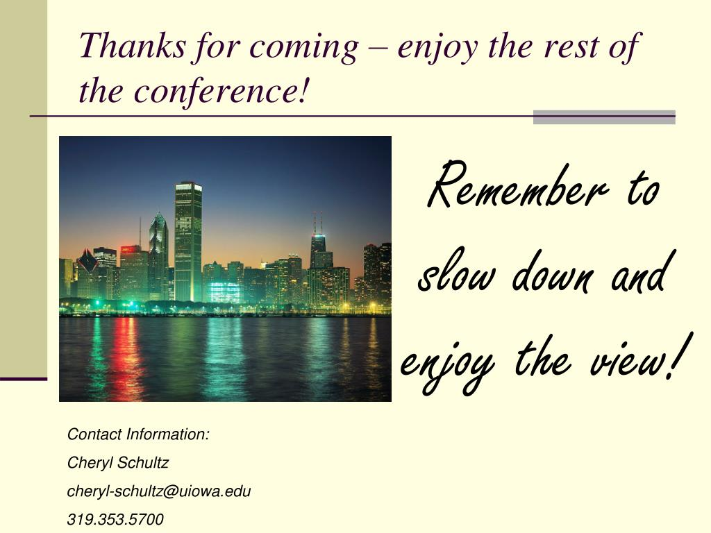Thanks for coming – enjoy the rest of the conference!