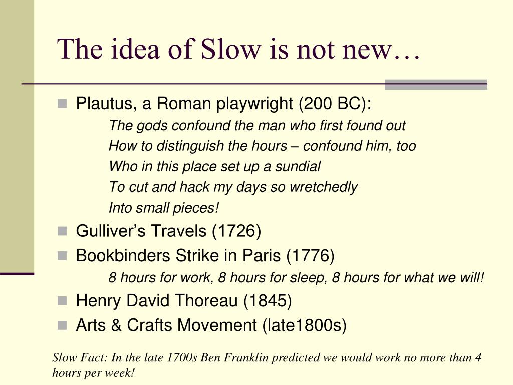 The idea of Slow is not new…