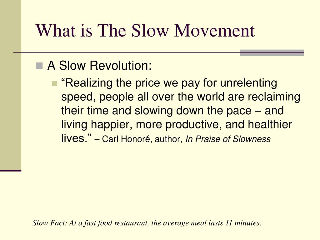 What is The Slow Movement