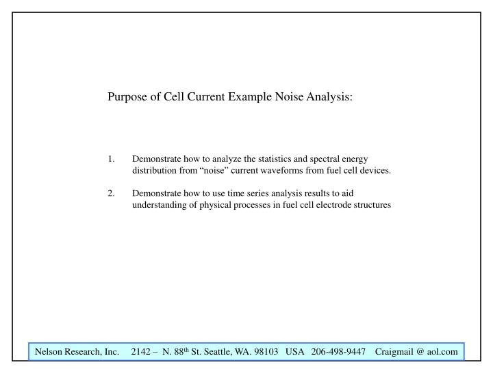Purpose of Cell Current Example Noise Analysis: