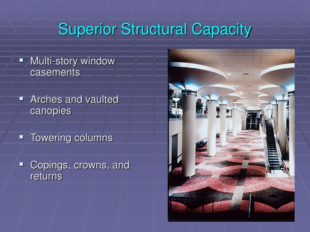 Superior Structural Capacity