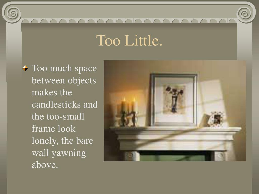 Too Little.