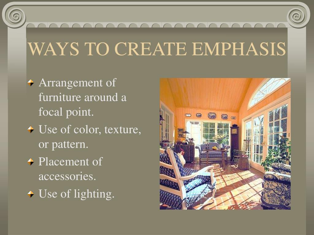 WAYS TO CREATE EMPHASIS