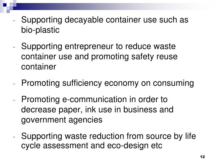 Supporting decayable container use such as bio-plastic