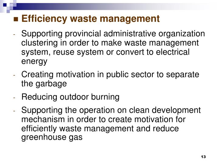 Efficiency waste management