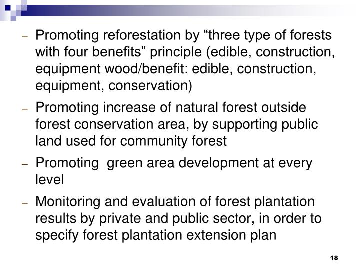 "Promoting reforestation by ""three type of forests with four benefits"" principle (edible, construction, equipment wood/benefit: edible, construction, equipment, conservation)"