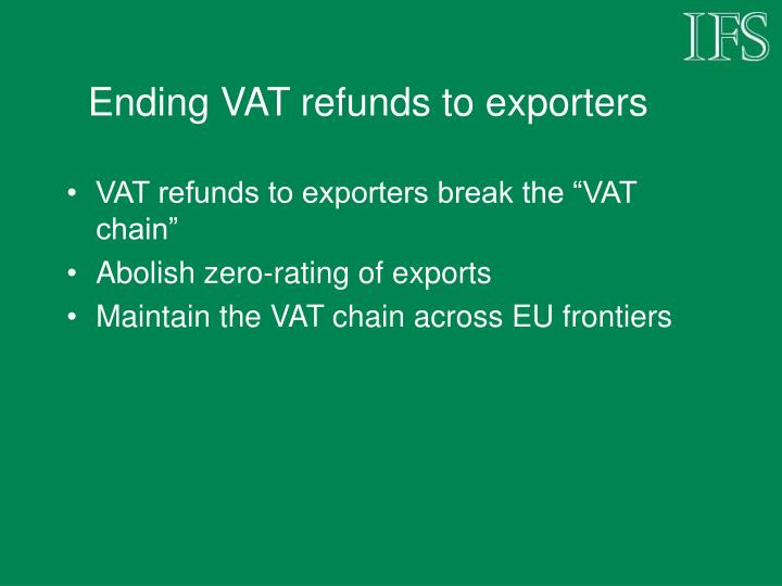 Ending VAT refunds to exporters