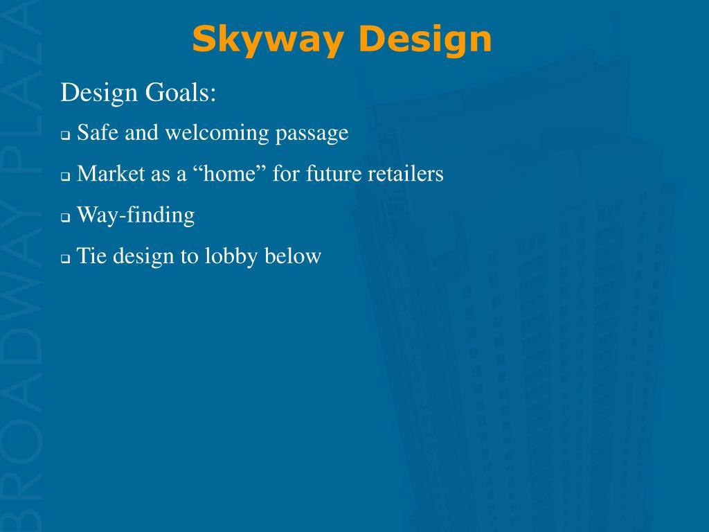 Skyway Design