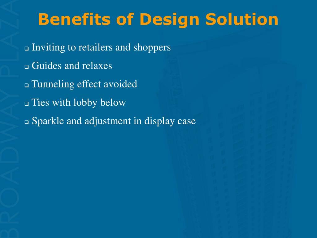 Benefits of Design Solution
