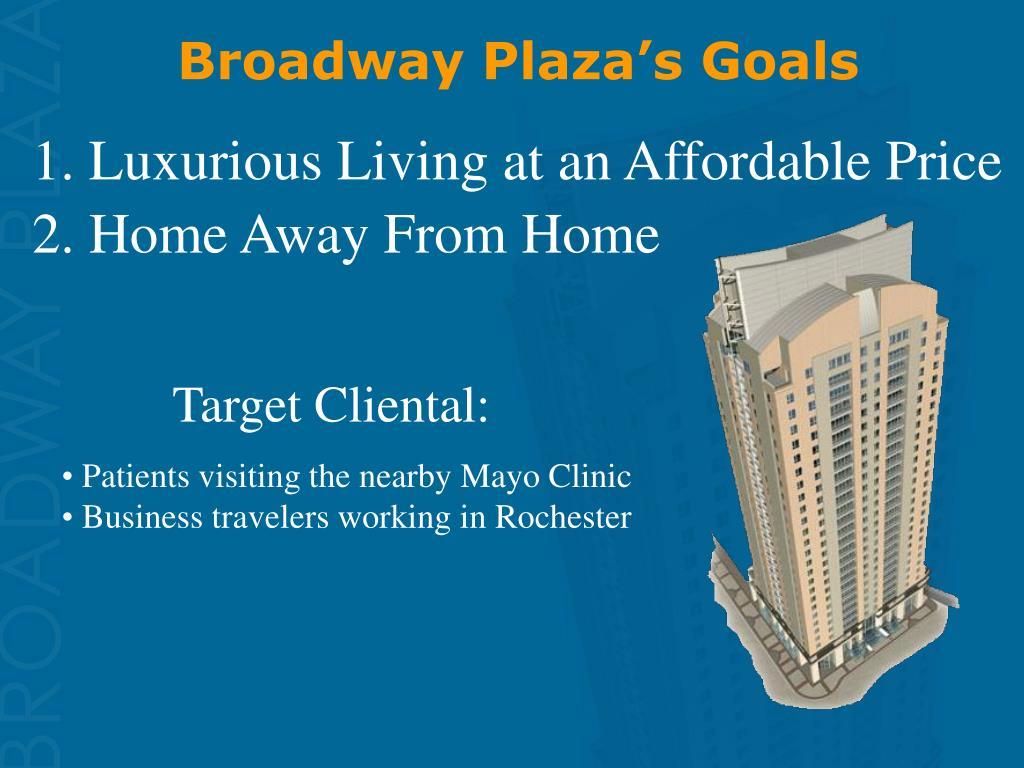 Broadway Plaza's Goals
