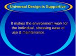 universal design is supportive