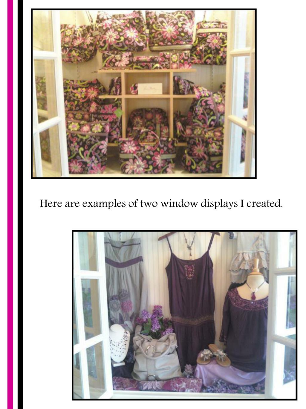 Here are examples of two window displays I created.