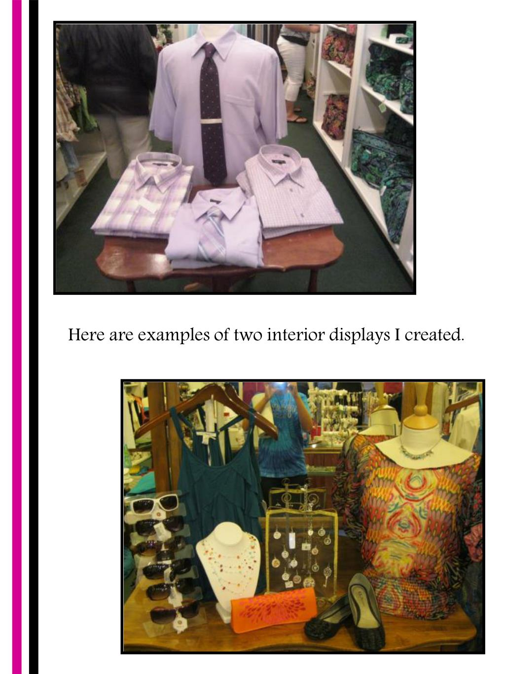 Here are examples of two interior displays I created.
