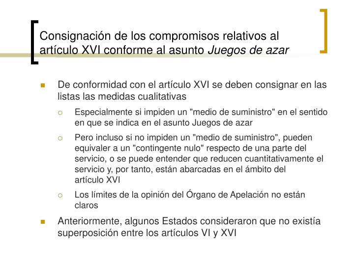 Consignación de los compromisos relativos al artículo XVI conforme al asunto