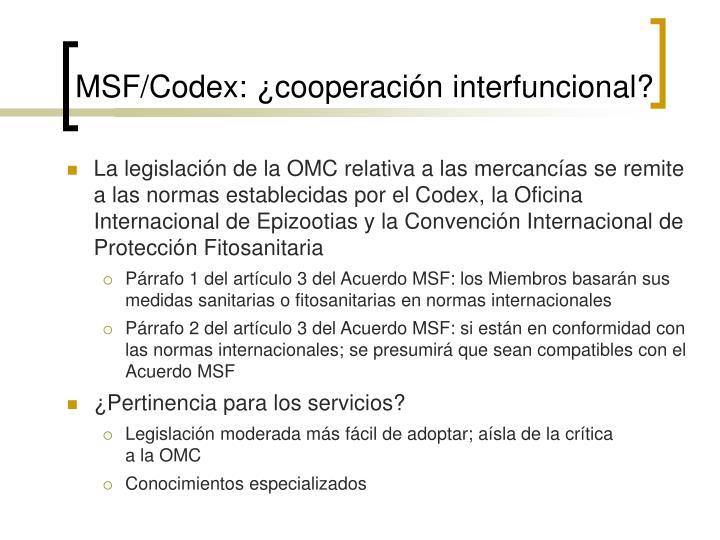 MSF/Codex: ¿cooperación interfuncional?