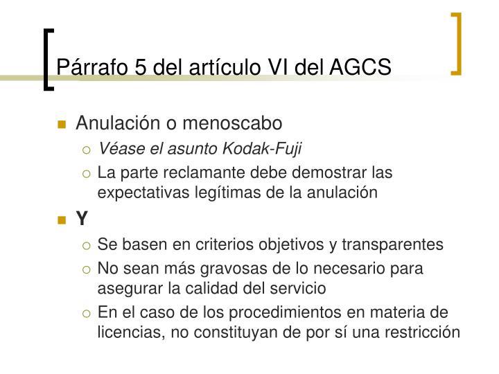 Párrafo 5 del artículo VI del AGCS