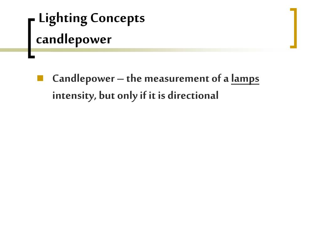 Lighting Concepts                         candlepower