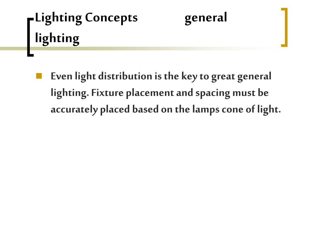 Lighting Concepts                  general lighting