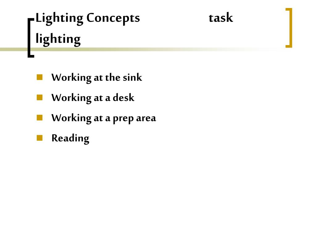 Lighting Concepts                          task lighting