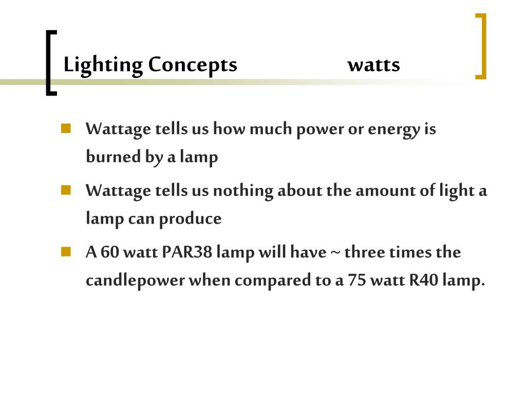 Lighting Concepts                         watts