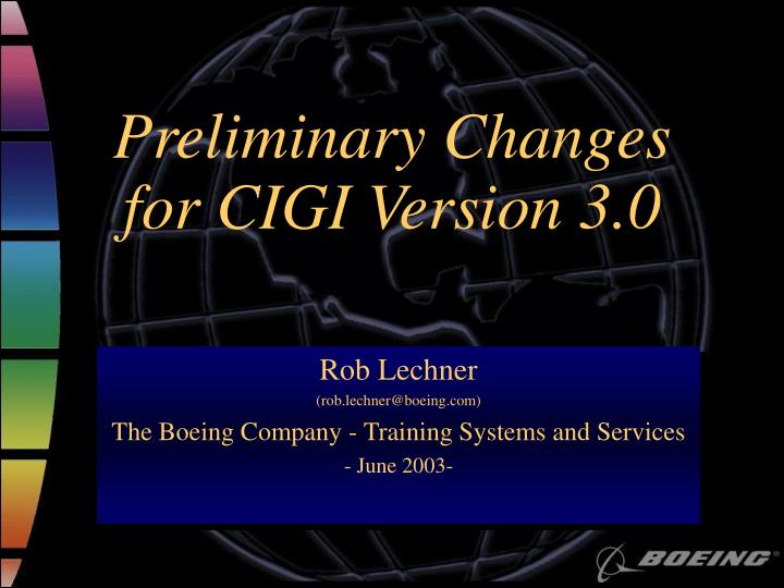 Preliminary Changes for CIGI Version 3.0