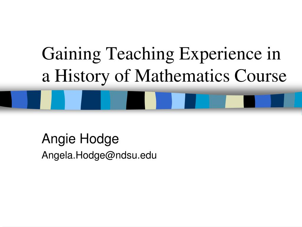 Gaining Teaching Experience in a History of Mathematics Course