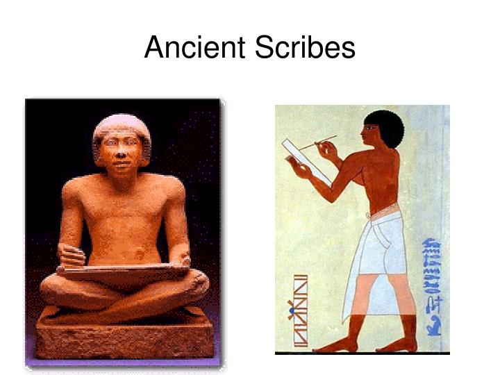 Ancient scribes3 l.jpg