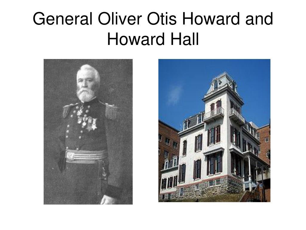 General Oliver Otis Howard and Howard Hall