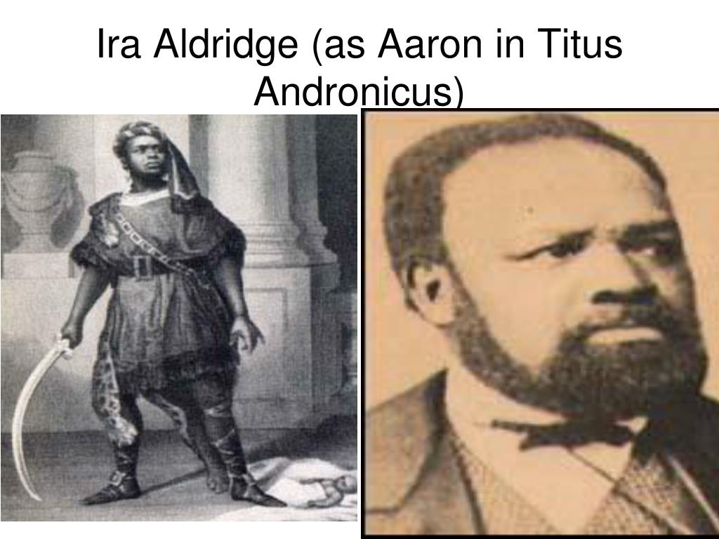 Ira Aldridge (as Aaron in Titus Andronicus)