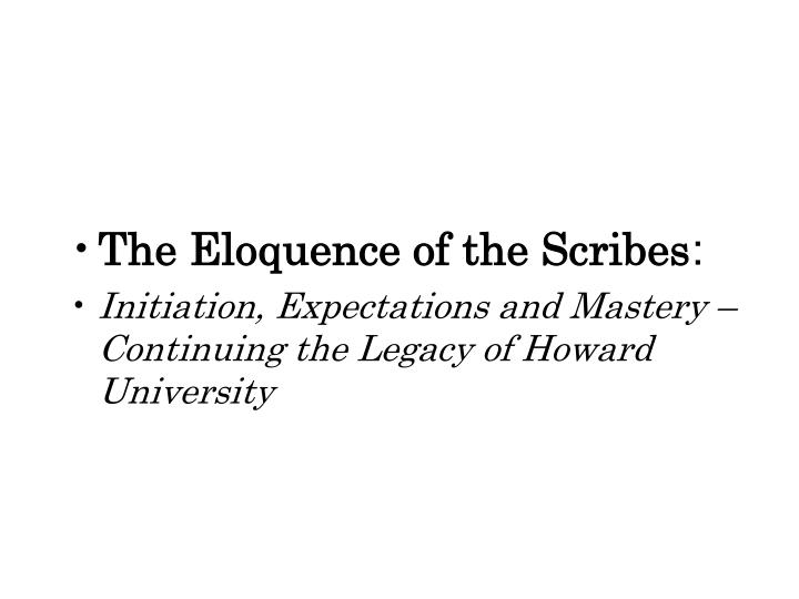 The Eloquence of the Scribes
