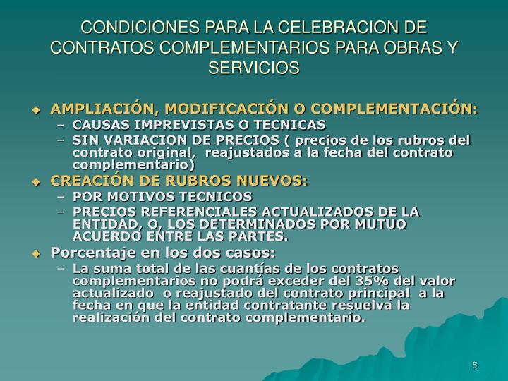 CONDICIONES PARA LA CELEBRACION DE CONTRATOS COMPLEMENTARIOS PARA OBRAS Y SERVICIOS