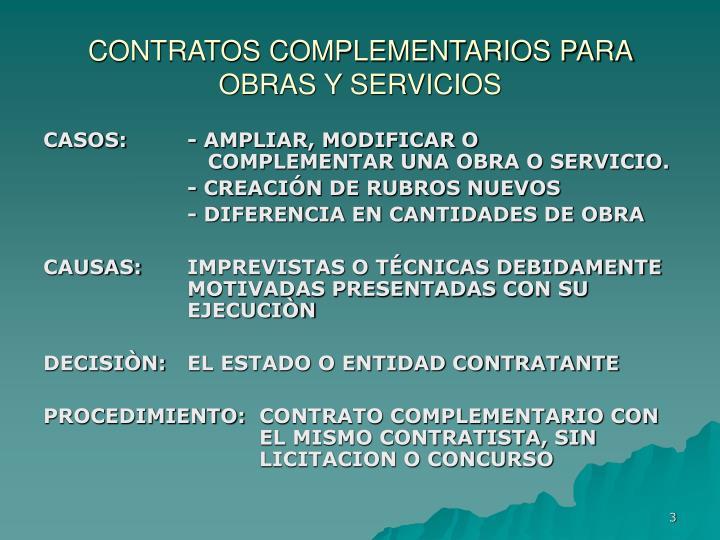 CONTRATOS COMPLEMENTARIOS PARA OBRAS Y SERVICIOS