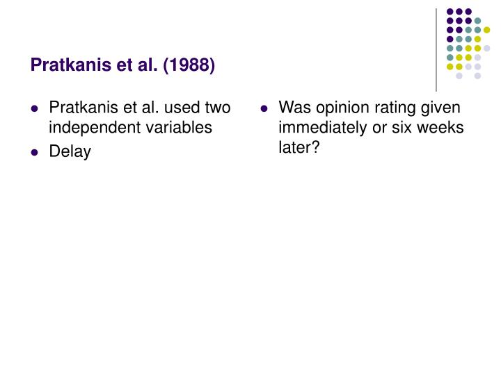 Pratkanis et al. used two independent variables