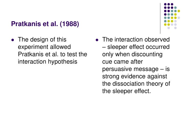 The design of this experiment allowed Pratkanis et al. to test the interaction hypothesis