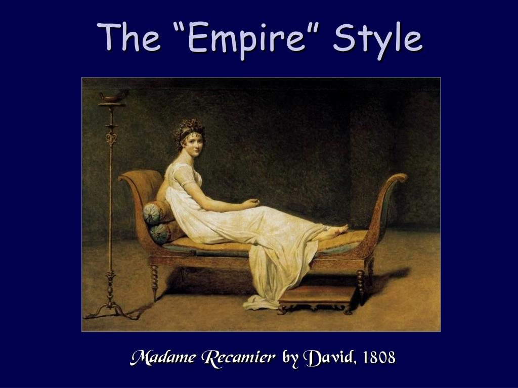 "The ""Empire"" Style"