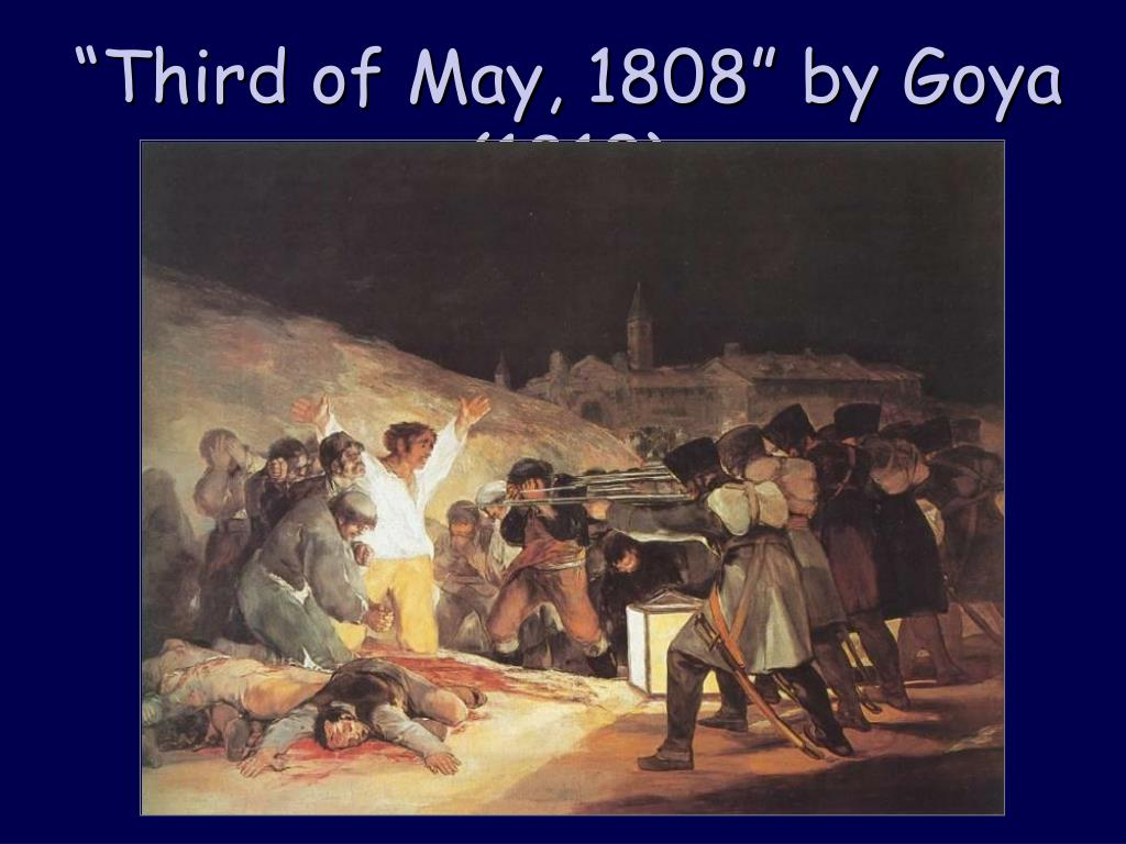 """Third of May, 1808"" by Goya (1810)"