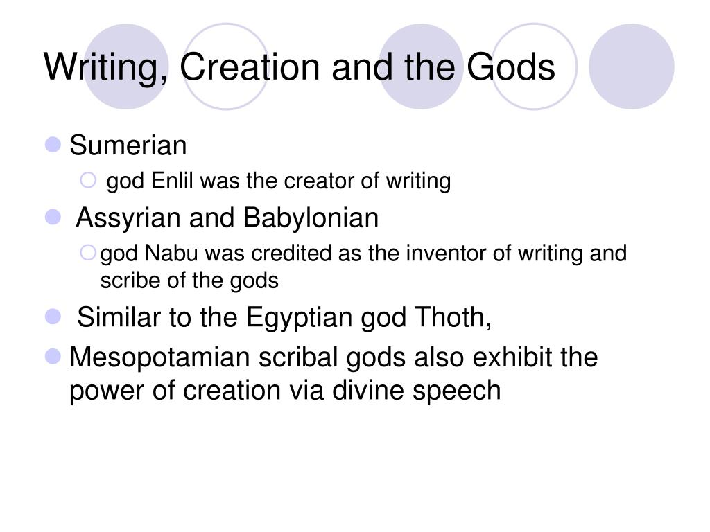 Writing, Creation and the Gods