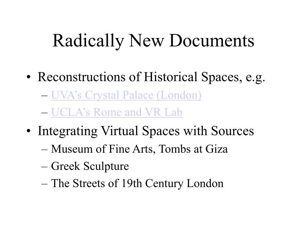 Radically New Documents