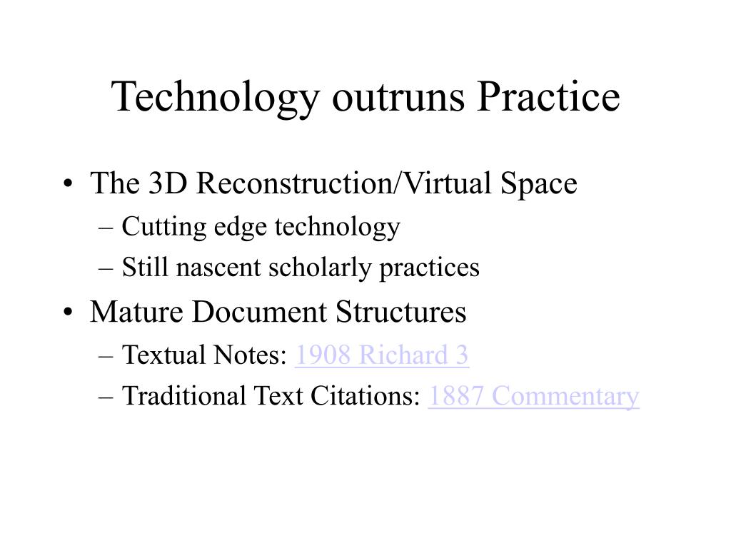 Technology outruns Practice