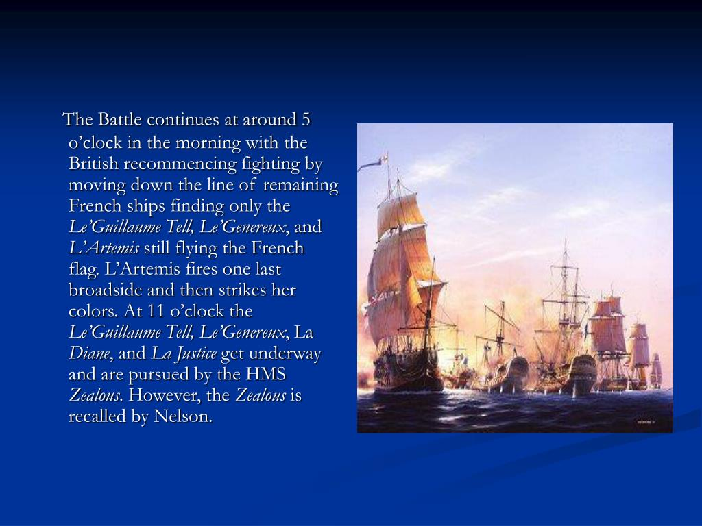 The Battle continues at around 5 o'clock in the morning with the British recommencing fighting by moving down the line of remaining French ships finding only the