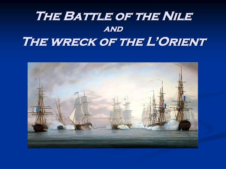 The battle of the nile and the wreck of the l orient