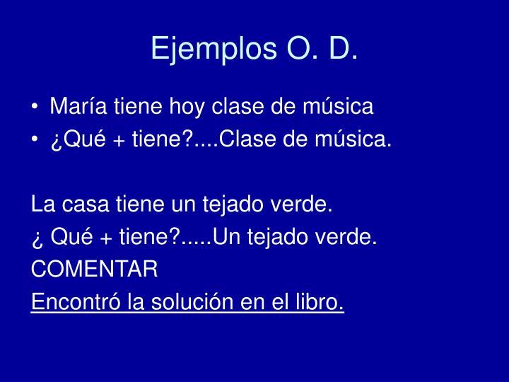Ejemplos O. D.