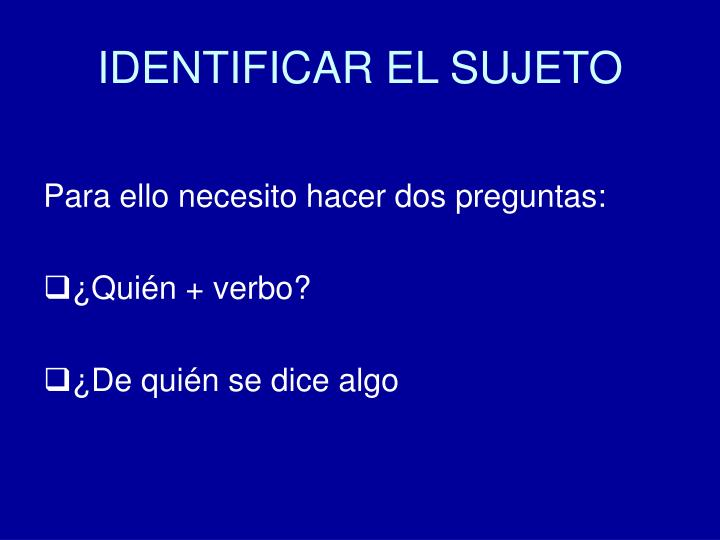 IDENTIFICAR EL SUJETO