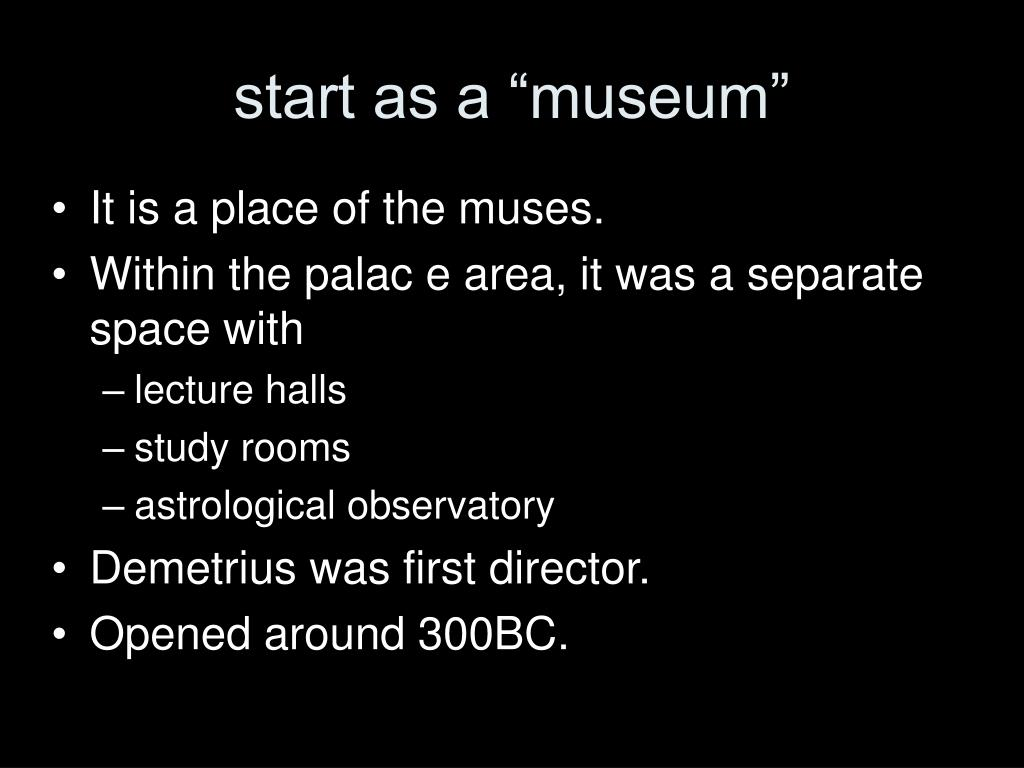 "start as a ""museum"""