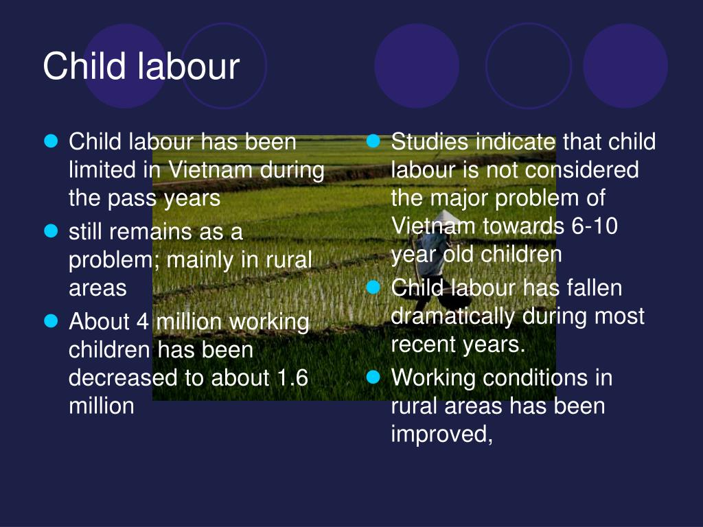 Child labour has been limited in Vietnam during the pass years