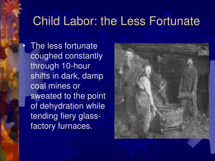 Child labor the less fortunate