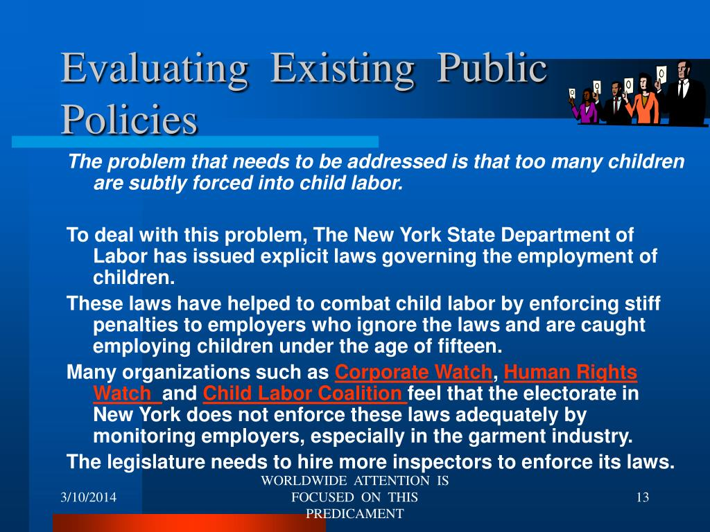 Evaluating  Existing  Public Policies