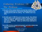 gathering evidence of the problem