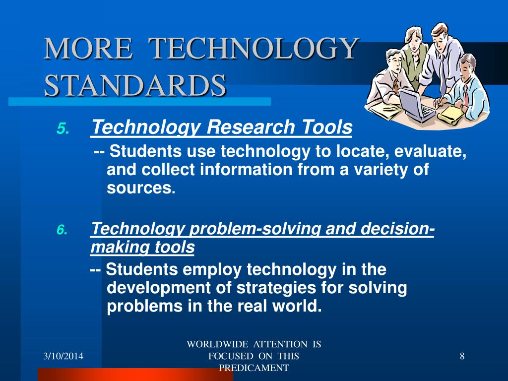 MORE  TECHNOLOGY STANDARDS