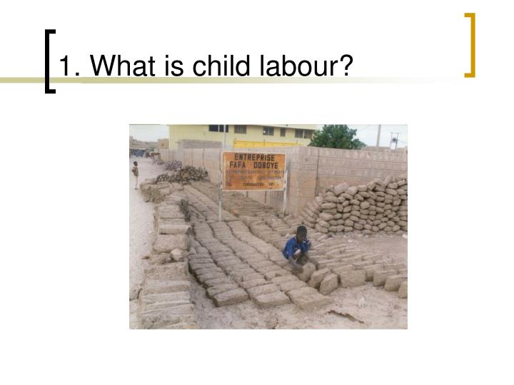 1 what is child labour